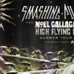 Smashing Pumpkins and Noel Gallagher's High Flying Birds Annc N. American Summer Tour
