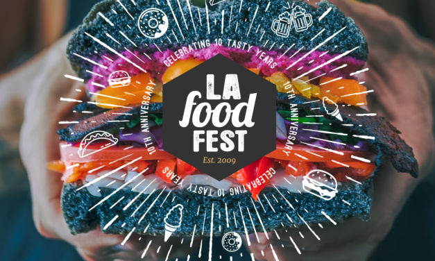 SoCal: Celebrate 10 Tasty Years At The 10th Annual LA Food Fest June 29