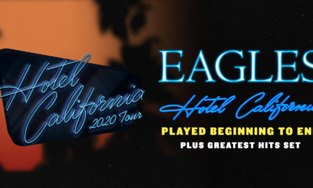 Coming to SoCal: Eagles Perform 'Hotel California' Album in Entirety for 2020 Tour