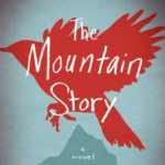 'Profound moments and Contemplation' in Lori Lansens NY Times Bestseller 'The Mountain Story' – Book Review